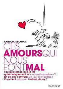 Ces amours qui nous font mal par Patricia Delahaie-Pouderoux