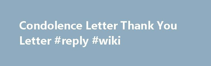 Condolence Letter Thank You Letter #reply #wiki http\/\/reply - condolence letter