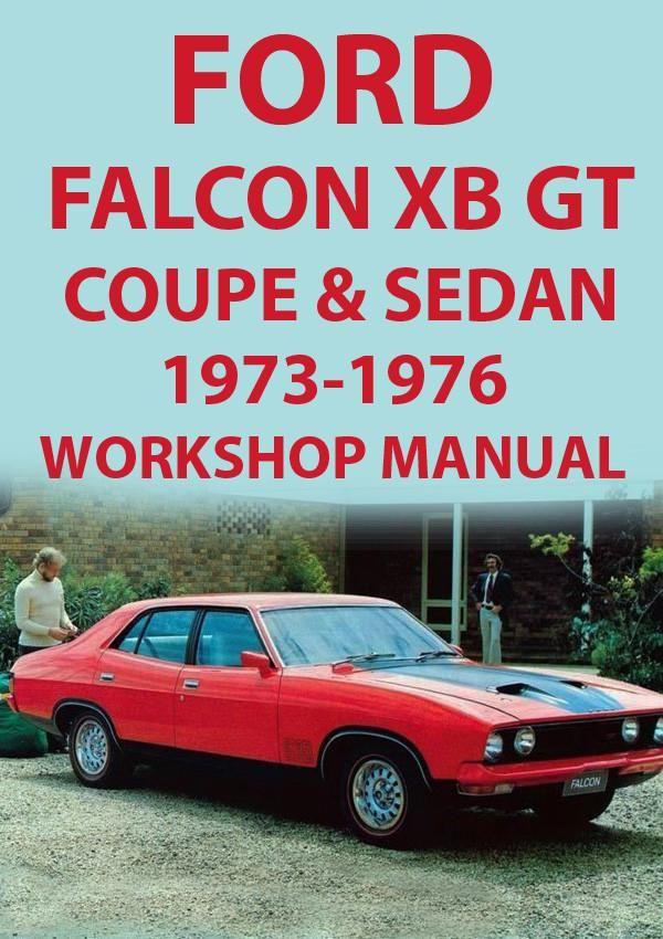 ford falcon xb series gt coupe sedan 1973 1976 workshop manual rh pinterest com Australian Ford Falcon Ford Falcon Cobra
