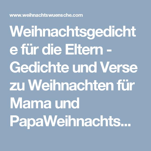 Weihnachtsgedichte Fur Die Eltern Gedichte Und Verse Zu Weihnachten Fur Mama Und Papaweihnachtswuensche Com Vers Weihnachten Weihnachtsgedichte Gedichte