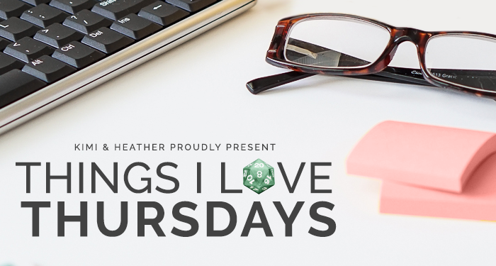 Things-I-Love-Thursdays-Presented-by-Kimi-and-Heather