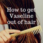 How To Get Vaseline Out Of Hair Vaseline For Hair Petroleum Jelly Hair Hair Remedies For Growth