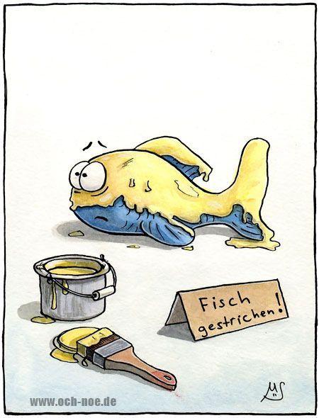 Wenn Fische die Farbe wechseln sind sie... genau fisch-gestrichen ...