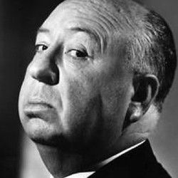 -Alfred Hitchcock...Have you seen The Birds or Psycho?