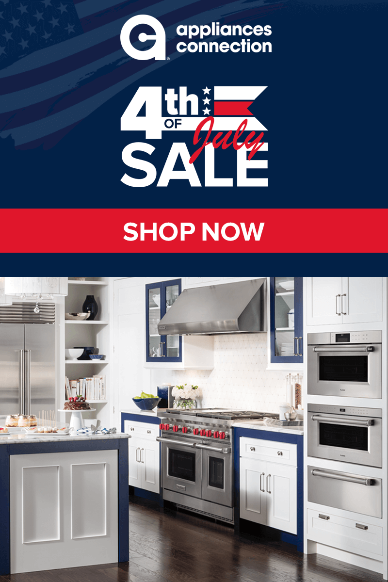 Appliances Connection 4th Of July Sale Starts Now Save On Top Appliance Brands Like Bosch Miele W Kitchen Appliances Store Kitchen Appliances Top Appliances