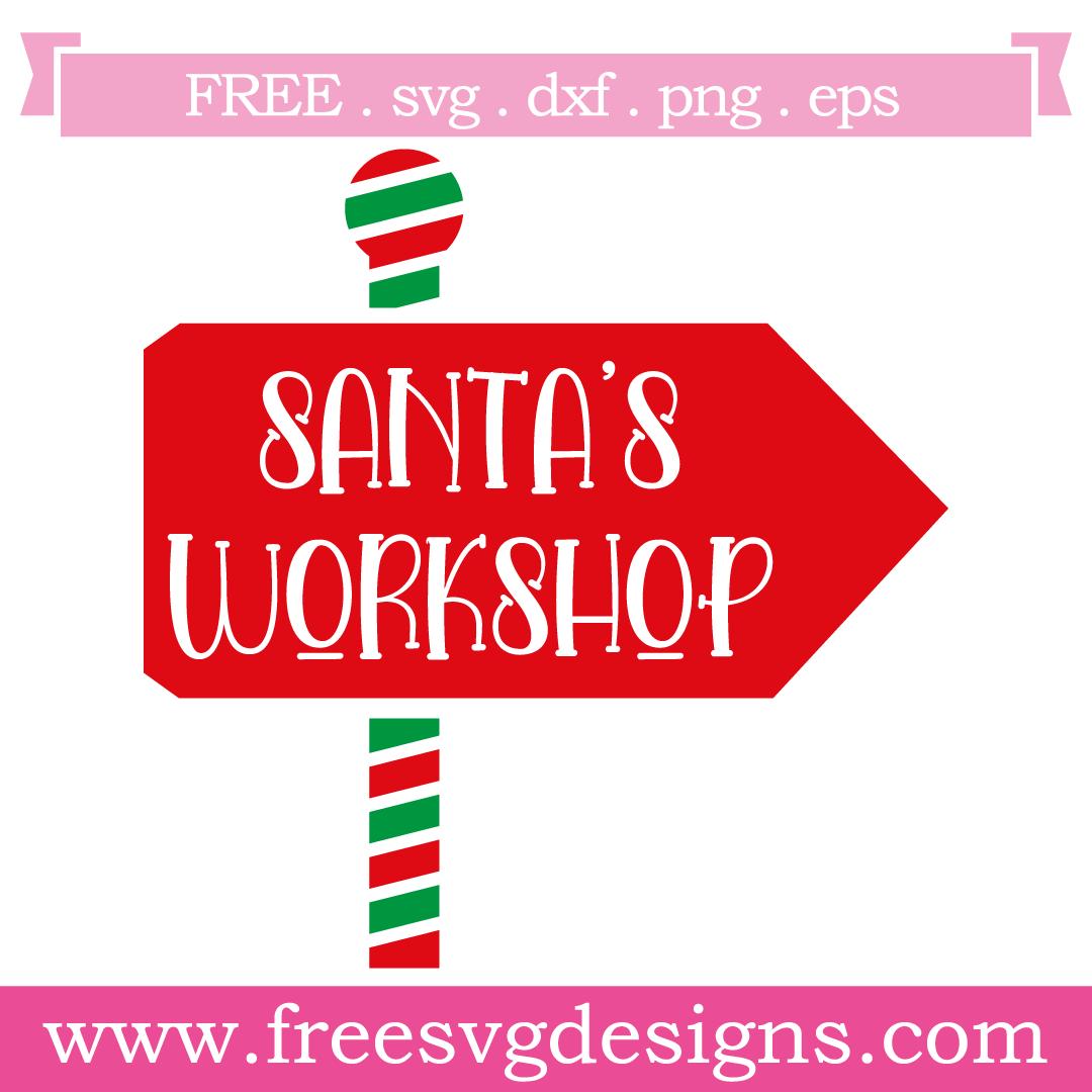 Free Svg Files Svg Png Dxf Eps Santas Workshop Sign In 2020 Santa S Workshop Sign Free Svg Svg