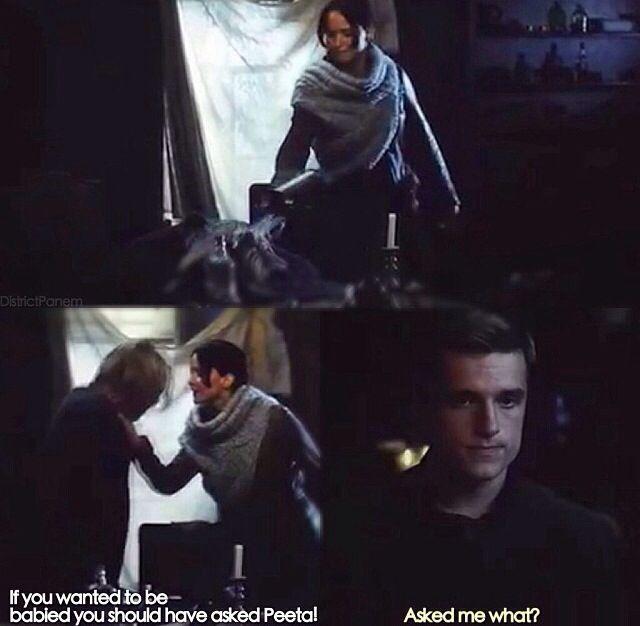 -Se você quiser ser mimado você deveria ter perguntado Peeta! -Me Perguntado sobre o que?