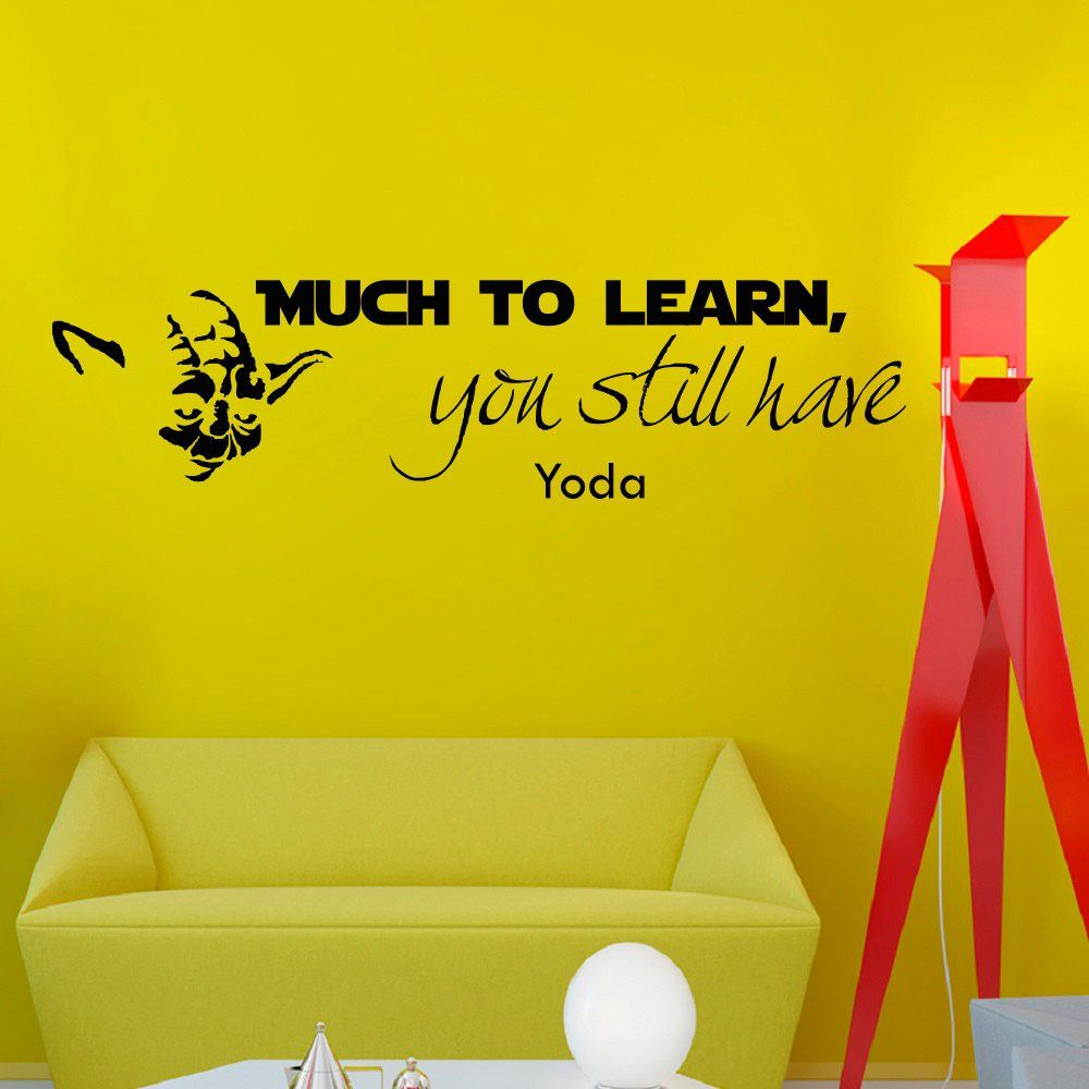 Wall Decals Star Wars Quote Much to Learn You Still Have Yoda quote ...