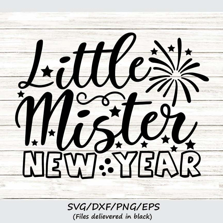 Little Mister New year Svg, New years Svg, Happy New year
