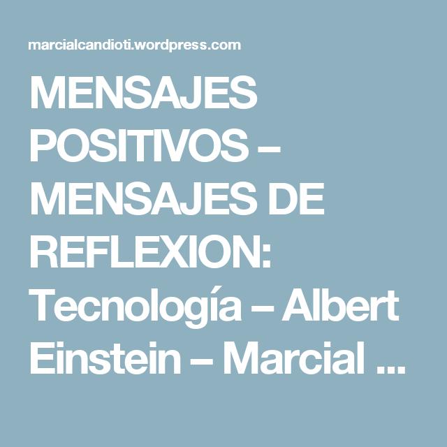 Mensajes Positivos Mensajes De Reflexion Tecnología Albert Einstein Mensajes Positivo Einstein Mensajes