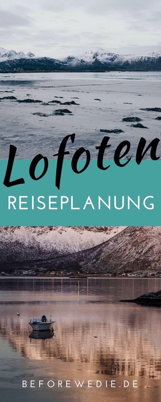 Lofoten Reise Tipps Fur Den Perfekten Urlaub Auf Den Lofoten Norwegen Norwegen Reisen Lofoten Reisen