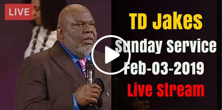 TD Jakes Sunday Service February-03-2019 Live Stream   T D