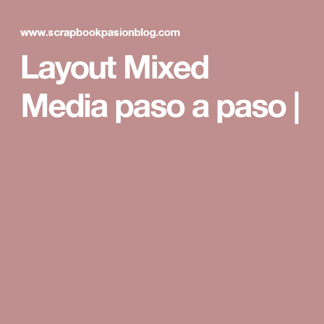 Layout Mixed Media paso a paso |