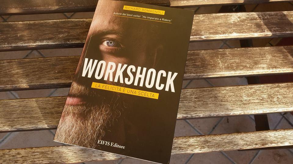 """""""Workshock"""" di Richard Romagnoli: il libro che ispira alla felicità"""