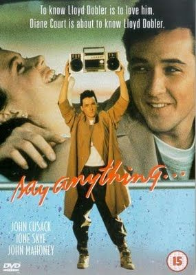 "Say Anything! I can't listen to Peter Gabriel's song, ""In Your Eyes"" without thinking of this movie!"