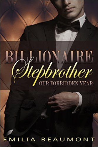 Billionaire Stepbrother (a Stepbrother Romance Novel), Emilia