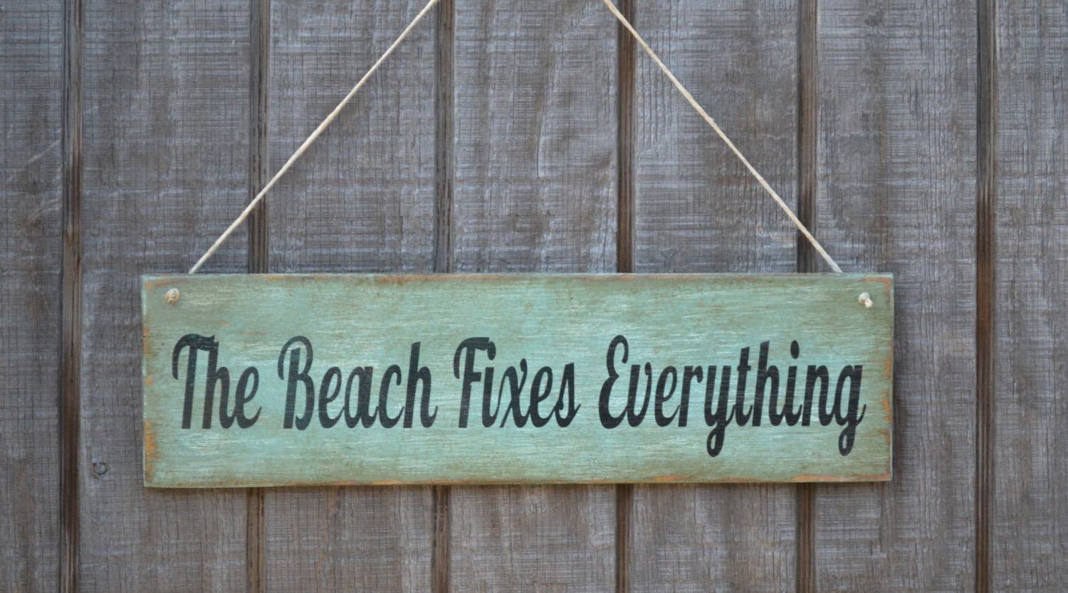 Distressed Wall Decor the beach fixes everything beach decor handpainted sign, no vinyl