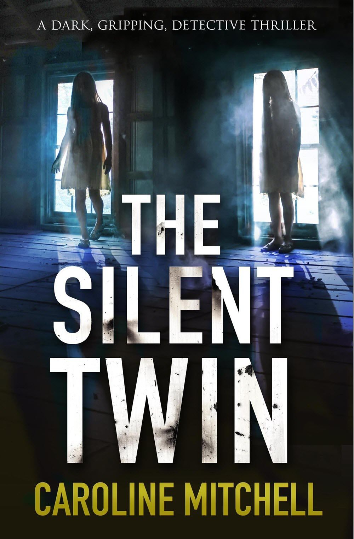 The Silent Twin by Caroline Mitchell (PDF, EPUB, MOBI)