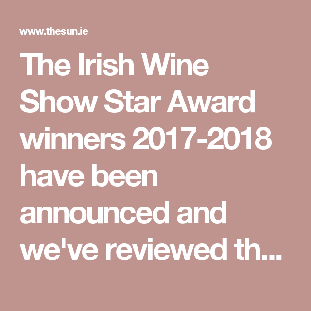 Exceptional Weu0027ve Got The Best In Show Wines From The 2017   2018 Star Awards
