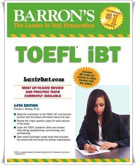 Barron's TOEFL iBT (14th Ed) By Pamela J. Sharpe, Ph.D. Barron's Educational Series | April 2013 | ISBN-10: 1438001568 | 824 Pages | PDF | 47.5 mb