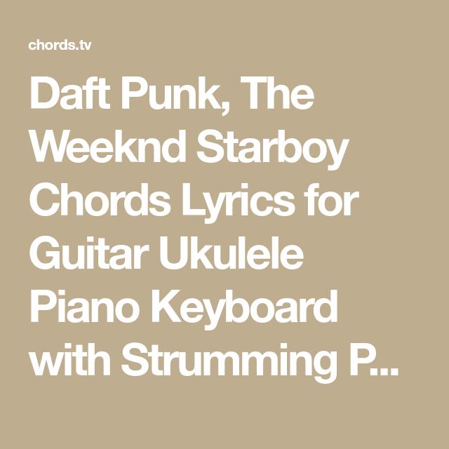 Daft Punk, The Weeknd Starboy Chords Lyrics for Guitar Ukulele Piano ...