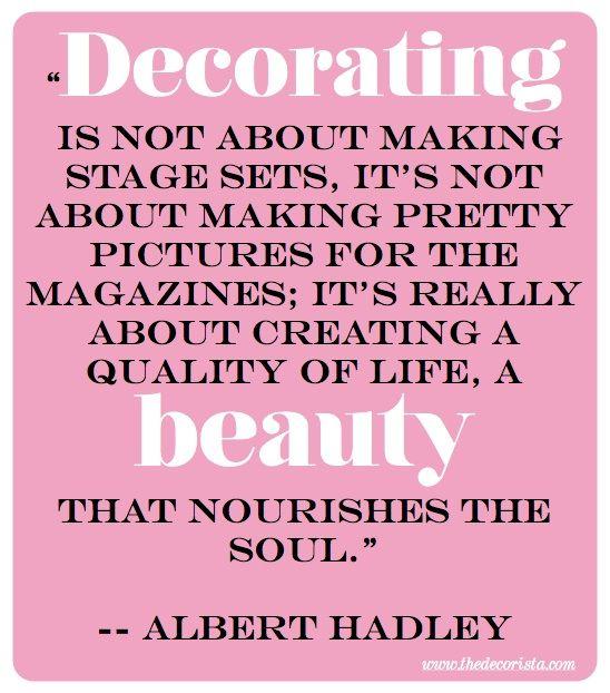 Decorating quote by Albert Hadley. via The Decorista ...
