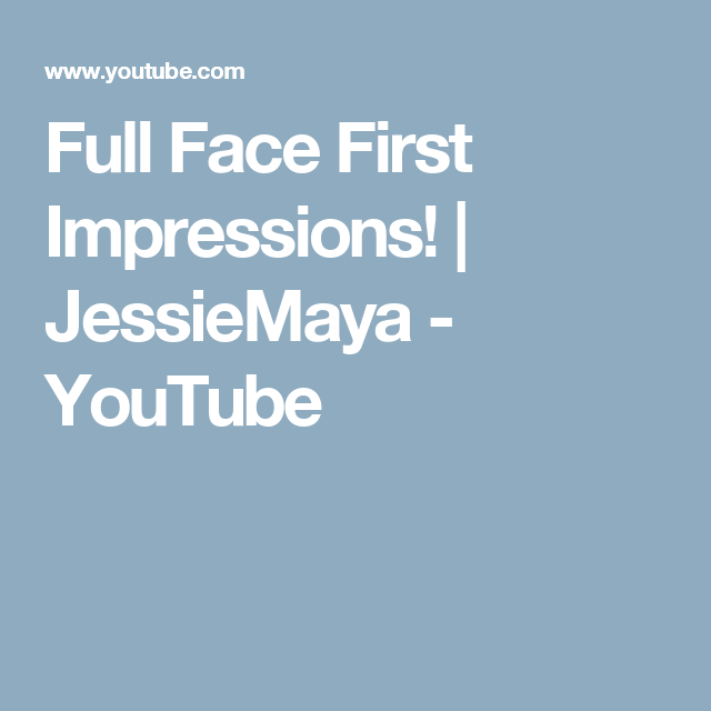 Full Face First Impressions! | JessieMaya - YouTube