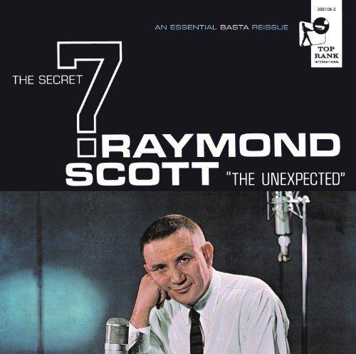 Raymond Scott - Raymond Scott and The Secret 7