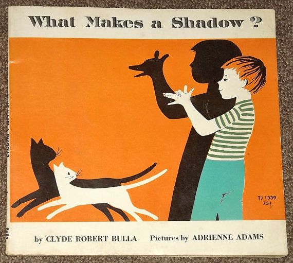 What Makes a Shadow by Clyde Robert Bulla and by mainelykidsbooks, $4.00    http://www.etsy.com/listing/117003239/what-makes-a-shadow-by-clyde-robert?