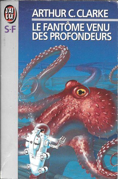 Publication: Le fantôme venu des profondeurs Authors: Arthur C. Clarke Year: 1993-07-16 ISBN: 2-277-23511-3 [978-2-277-23511-8] Publisher: J'ai Lu Pub. Series: J'ai Lu - Science Fiction Pub. Series #: 3511  Cover: Hubert De Lartigue