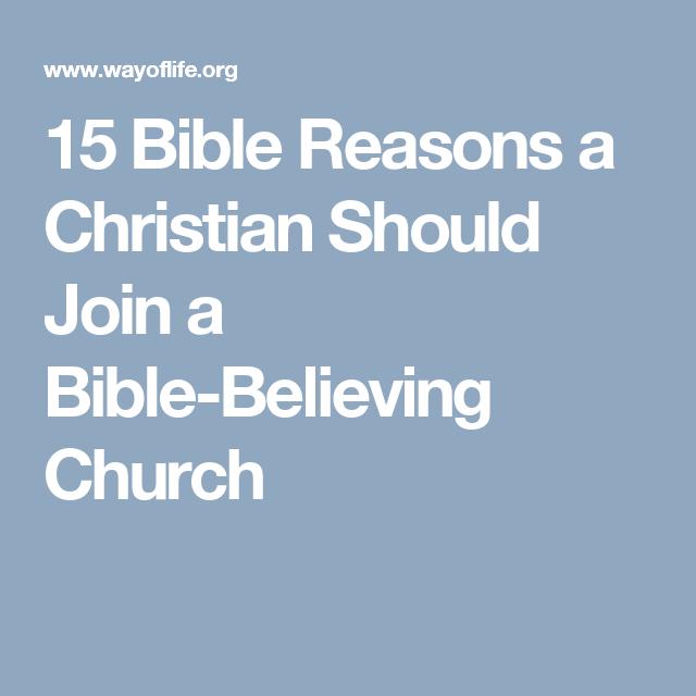 15 Bible Reasons a Christian Should Join a Bible-Believing Church