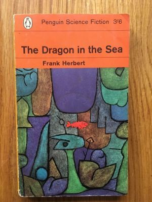 The Dragon in the Sea - Herbert, Frank