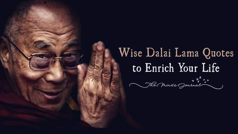 Dalai Lama Quotes 21 Wise Dalai Lama Quotes To Enrich Your Life  Dalai Lama Mind