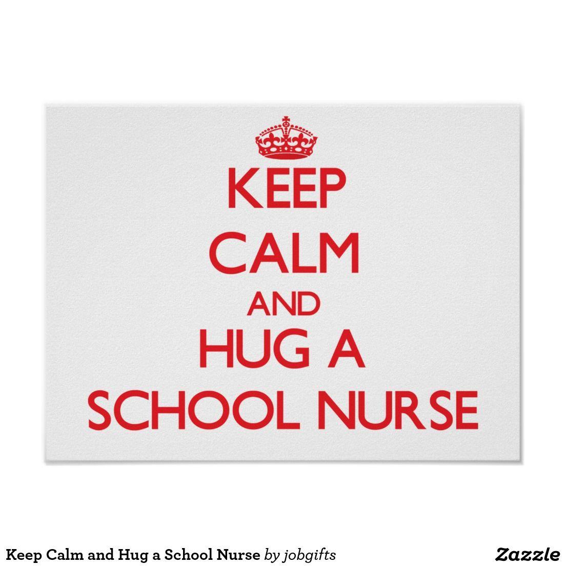Keep calm and hug a school nurse poster