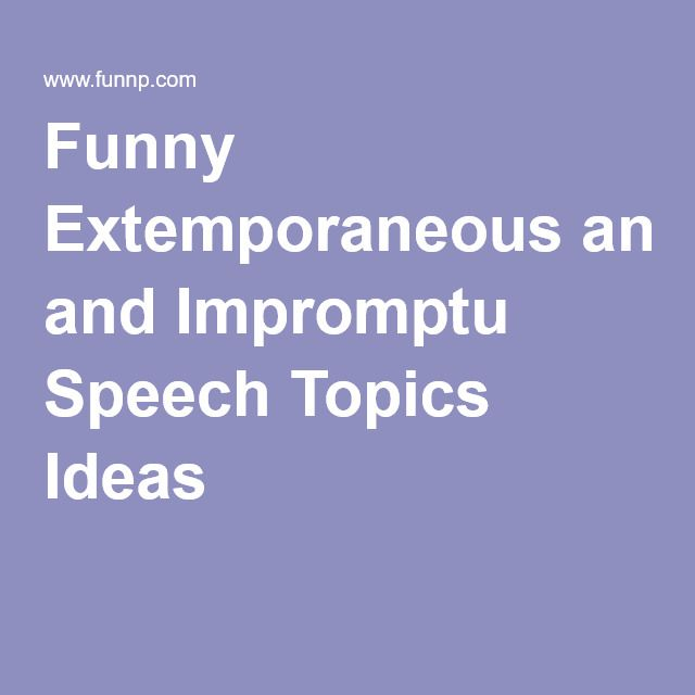 impromptu speech topics college