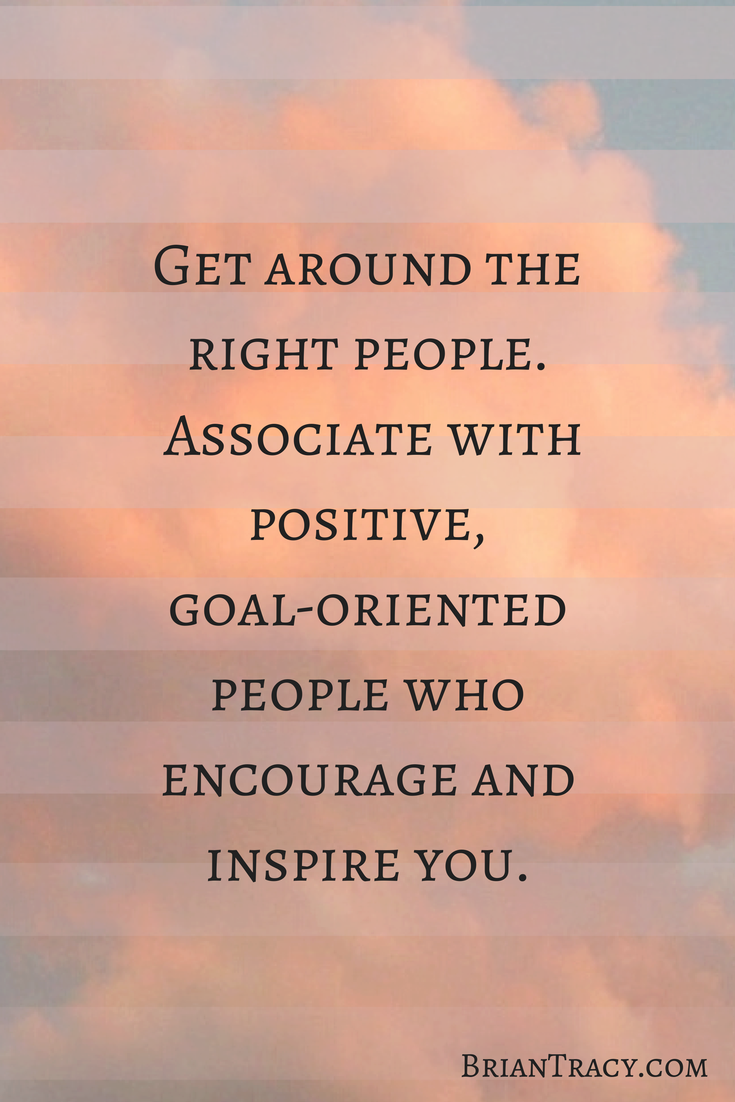 Positive Sales Quotes Choose The Right People To Associate Yourself  Zig Ziglar