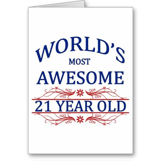 Worlds Most Awesome 21 Year Old Card 21st Milestone Birthdays