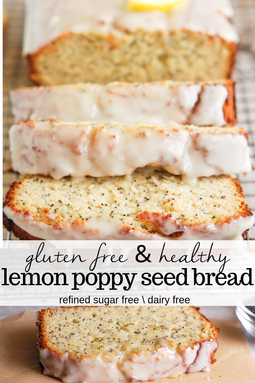 Gluten Free Lemon Poppy Seed Bread Recipe Poppy Seed Bread Baking Recipes Food