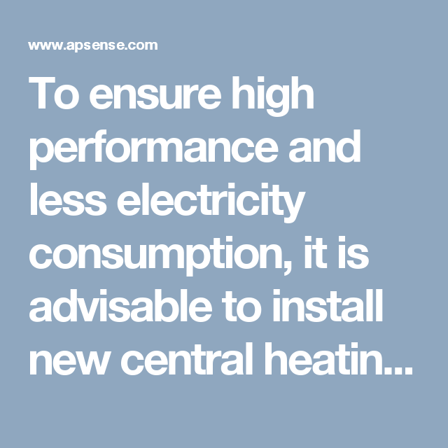 To ensure high performance and less electricity consumption, it is ...