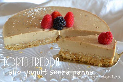 Torta fredda allo yogurt al caff senza panna la cucina di monica cheesecake yogurt cake - La cucina di monica ...