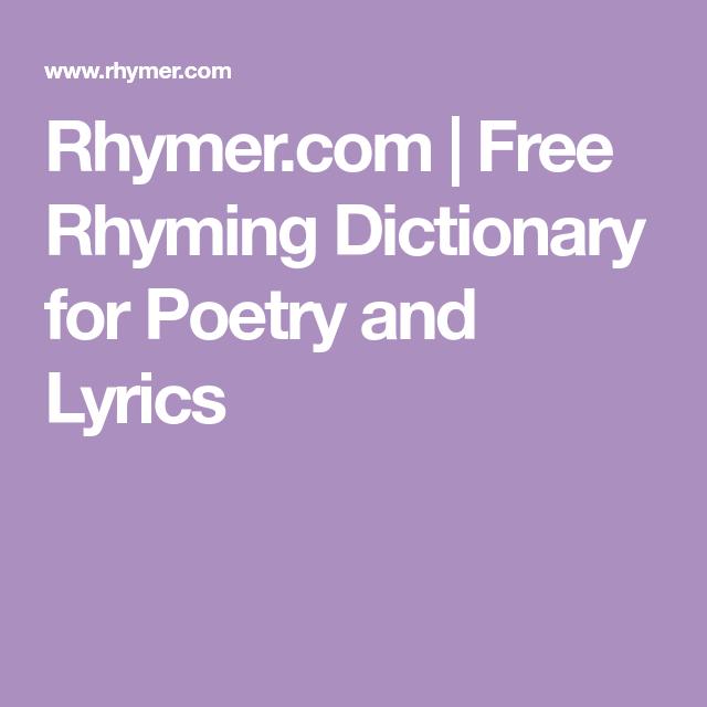 Rhymer.com | Free Rhyming Dictionary for Poetry and Lyrics in 2020 | Rhyming dictionary. Find rhyming words. Lyrics