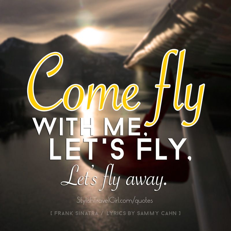 come fly with me let s fly let s fly away quote performed by