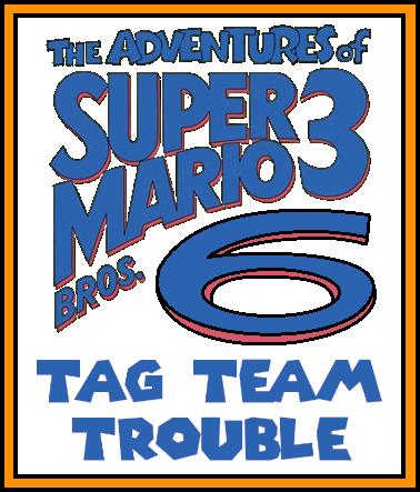 The Adventures Of Super Mario Bros 3 6 Tag Team Trouble 2021