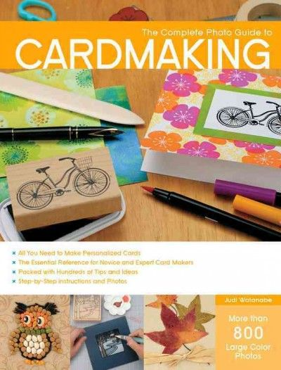 THE COMPLETE PHOTO GUIDE TO CARDMAKING by Judi Watanabe -- Publish Date: 2/1/16 -- This book includes step-by-step photographed instructions for a wide range of techniques, as well as projects to accompany each area of card making. Full of gorgeous cards, it explores a wide range of techniques & end products, making it a valuable reference for any crafter. So when the mood strikes, use the artistry you've learned to create personalized greetings for everyone you know!