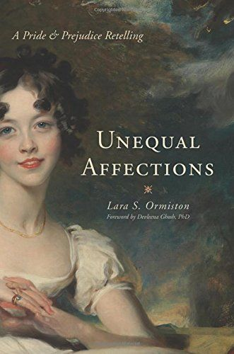 Unequal Affections A Pride And Prejudice Retelling By La Https