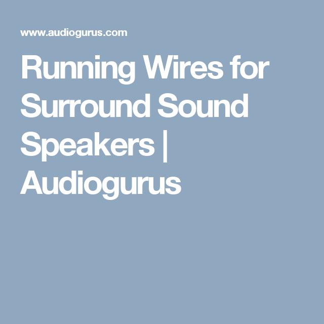 Running Wires for Surround Sound Speakers   Audiogurus   Condo ...