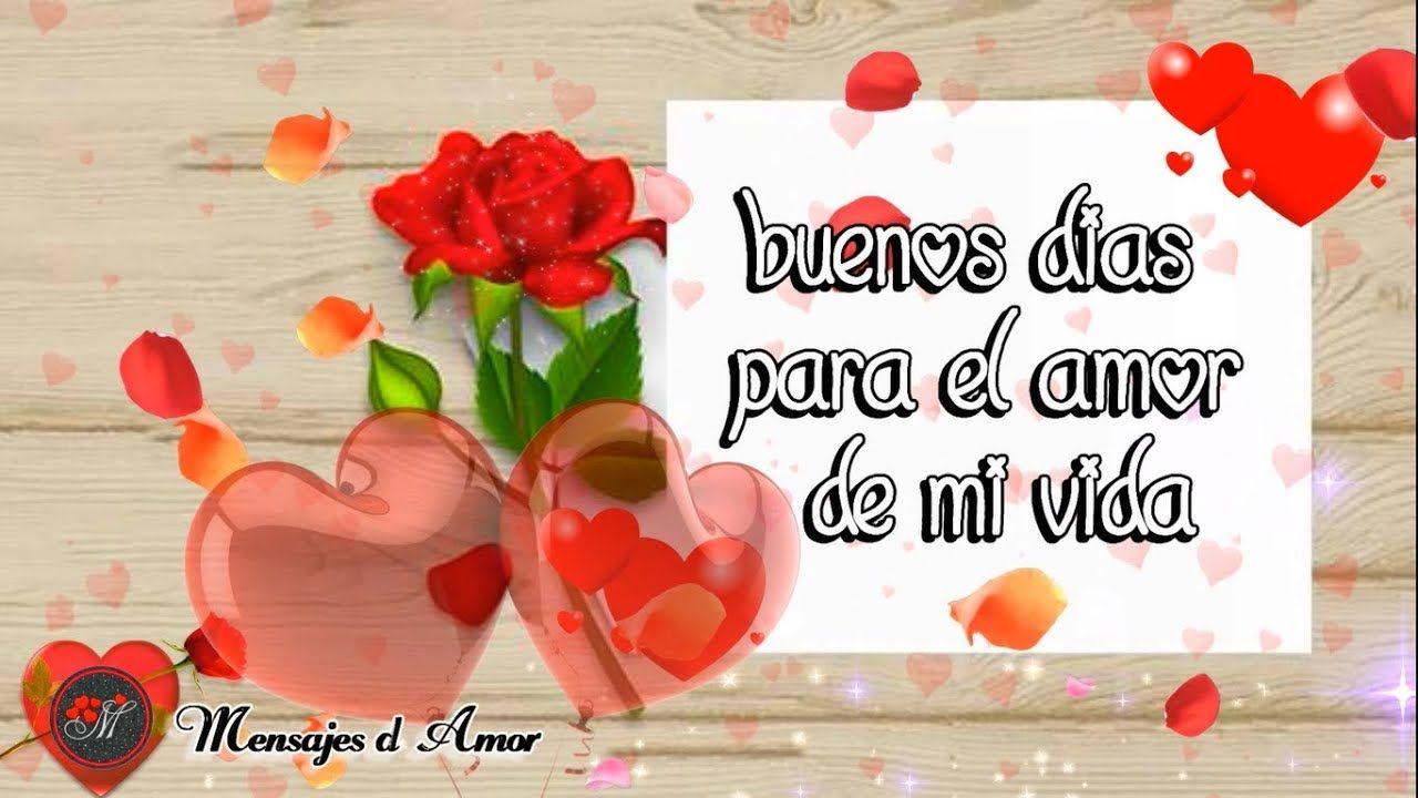 Poemas De Buenos Dias Mi Amor Te Amo Hola Mi Amor Buenos Dias Te Dedico Este Video De Amor