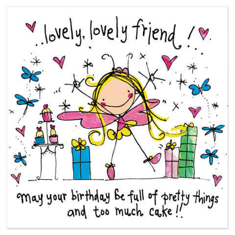 Lovely Lovely Friend May Your Birthday Juicy Lucy Designs Happy Birthday Wishes For Lovely Friend