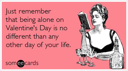 I hate Valentine's Day.
