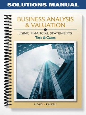Solutions Manual Business Analysis Valuation Using Financial - financial statements